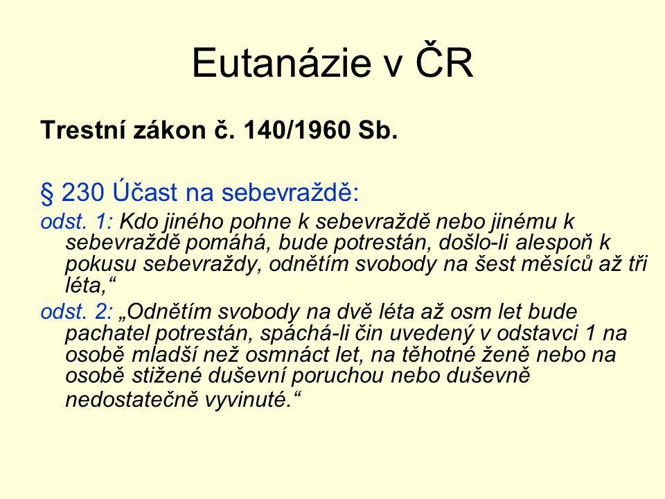 Eutanázie v ČR Trestní zákon č.140/1960 Sb.