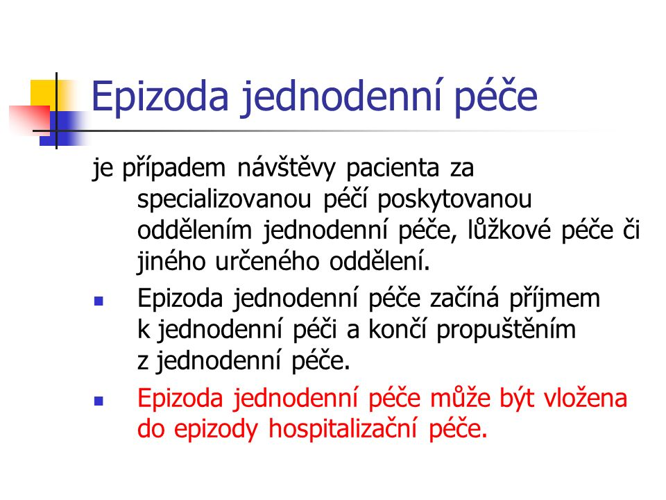 Epizoda jednodenní péče může být vložena do epizody hospitalizační péče