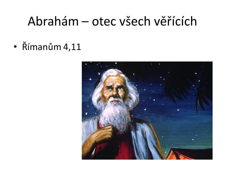 Vírou uposlechl Abraham, když byl volán, aby vyšel na místo, které měl dostat za dědictví; a vyšel, ačkoli nevěděl, kam jde.