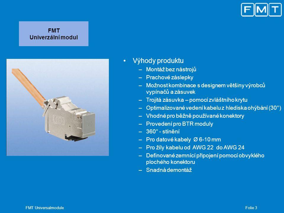 Folie 4 FMT Universalmodule Příprava kabelu Odstranit plášť kabelu cca 60 mm Stínění zkrátit na cca 10mm a přetáhnout zpět na plášť kabelu Dva páry vodičů (např.