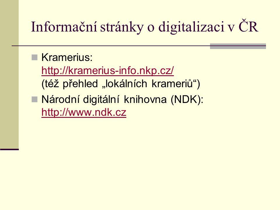 """Informace o digitalizaci (titulech) Seznamy a odkazy na website knihoven Kramerius (""""lokální krameriové ) přehled viz http://kramerius-info.nkp.cz/http://kramerius-info.nkp.cz/ odkaz v záznamu v lokálním katalogu odkaz v záznamu SK ČR seznam CZ-ROMM (VISK7) evidence v RD.CZ (Reliefu) - v rámci """"digitalizační linky"""