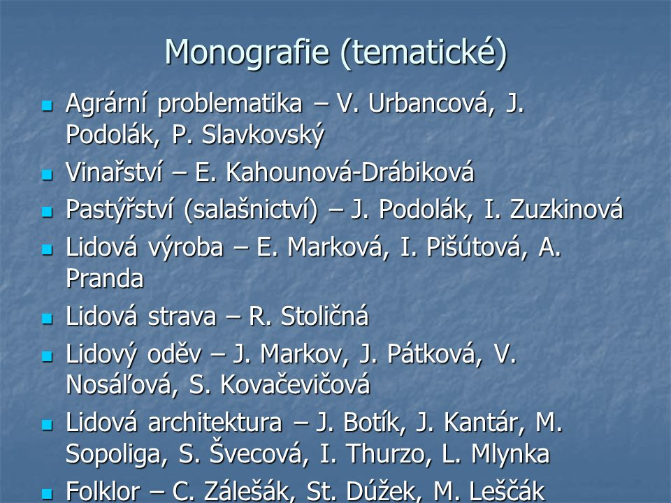 Literatura Viera Urbancová: Počiatky slovenskej etnografie.