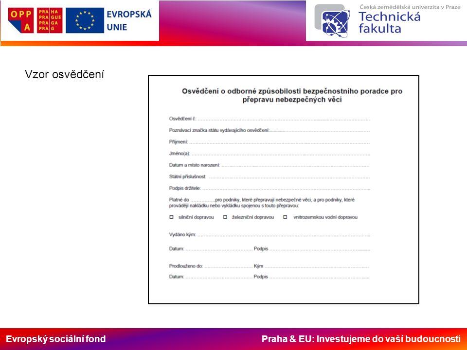 Evropský sociální fond Praha & EU: Investujeme do vaší budoucnosti Zdroje: Dohoda ADR 2013