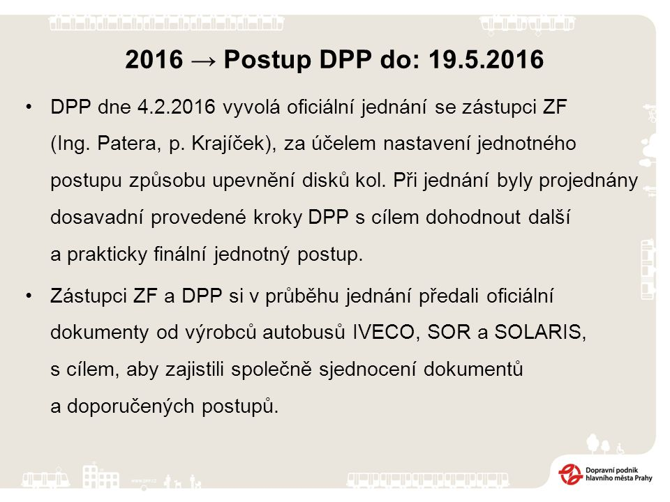 2016 → Postup DPP do: 19.5.2016 DPP dne 4.2.2016 vyvolá oficiální jednání se zástupci ZF (Ing.