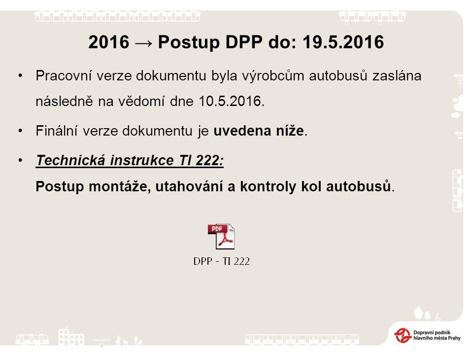 2016 → Postup DPP do: 19.5.2016 Pracovní verze dokumentu byla výrobcům autobusů zaslána následně na vědomí dne 10.5.2016.