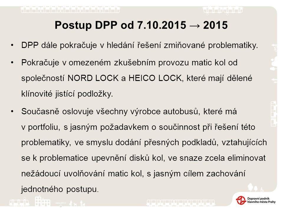 Postup DPP od 7.10.2015 → 2015 DPP dále pokračuje v hledání řešení zmiňované problematiky.
