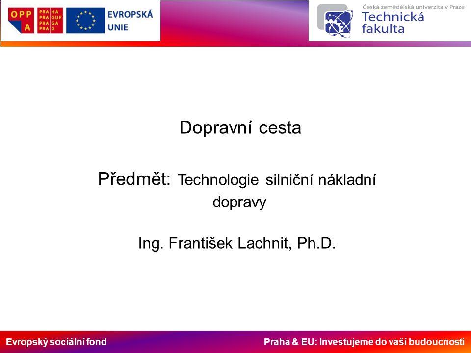 Evropský sociální fond Praha & EU: Investujeme do vaší budoucnosti Automobilová doprava používá veřejnou dopravní síť pozemních komunikací, které nepatří do jejich výrobních fondů.