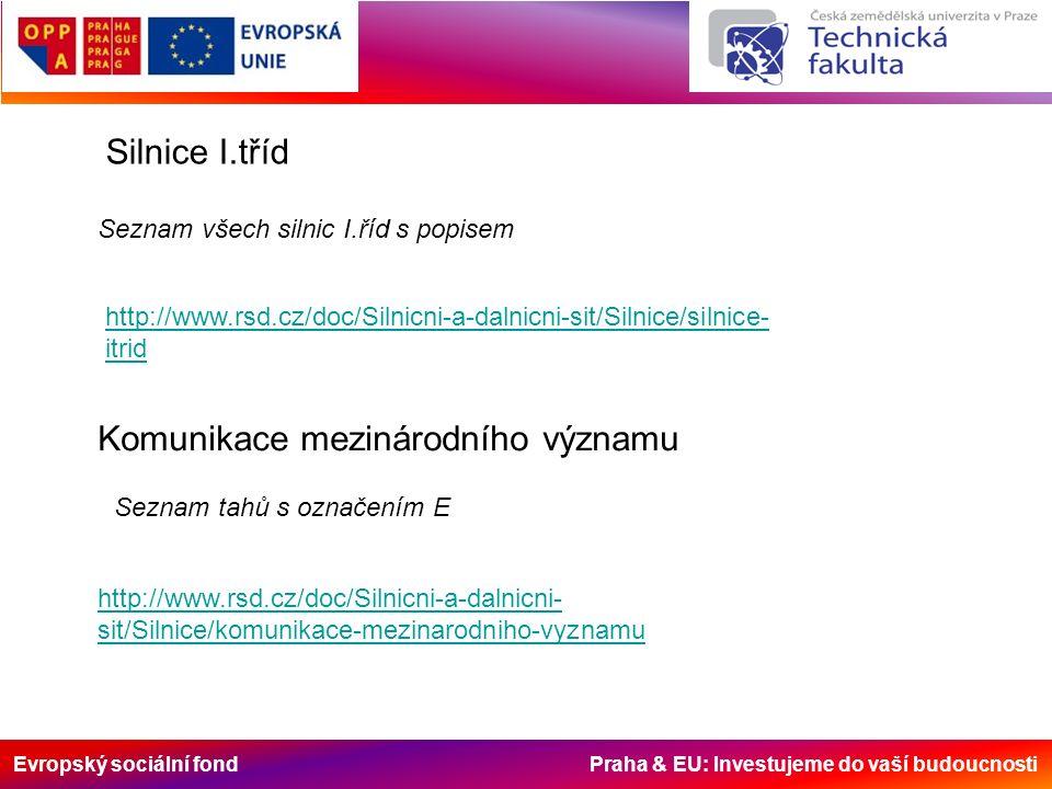 Evropský sociální fond Praha & EU: Investujeme do vaší budoucnosti Místní komunikace: I.