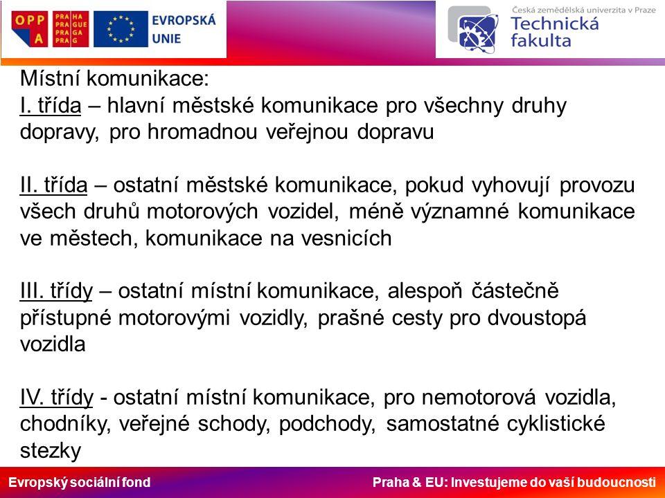 Evropský sociální fond Praha & EU: Investujeme do vaší budoucnosti Dopravní zařízení - objekty dopravních podniků - autobusová nádraží - překladiště - sklady - řídící a informační systémy