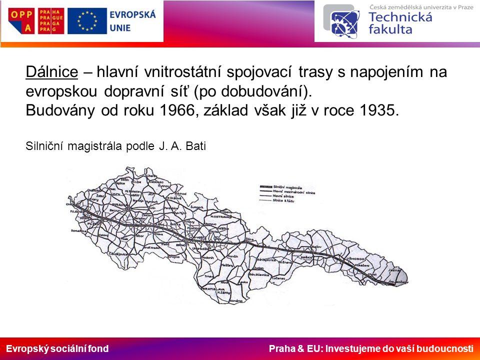 Evropský sociální fond Praha & EU: Investujeme do vaší budoucnosti Mapa české sítě dálnic a rychlostních silnic