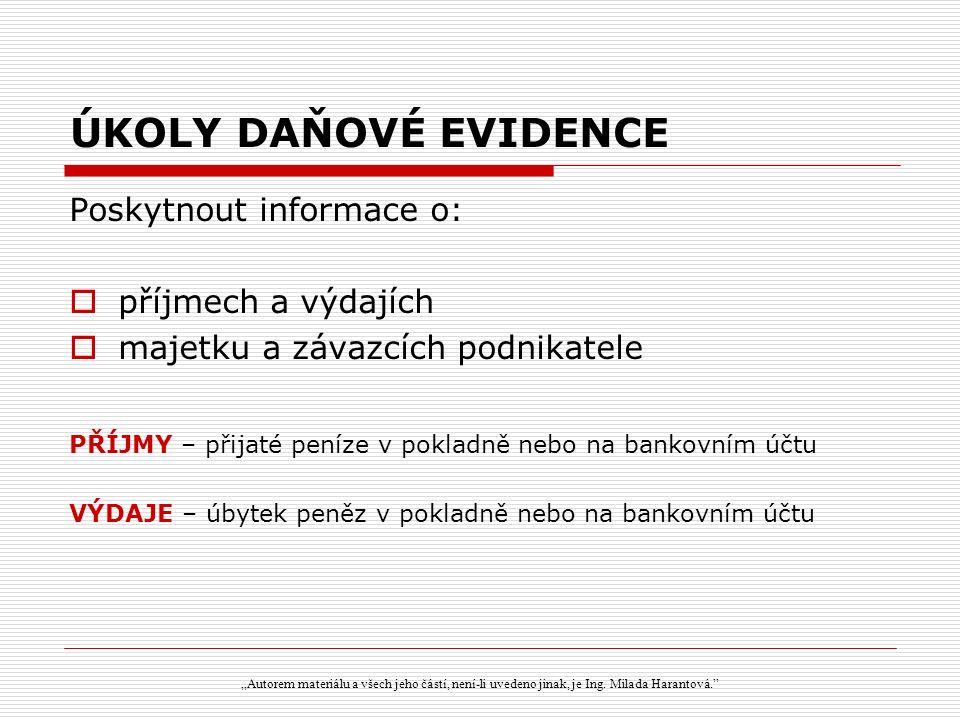 CÍL DAŇOVÉ EVIDENCE - zajistit správné podklady pro výpočet základu daně z příjmů tj.