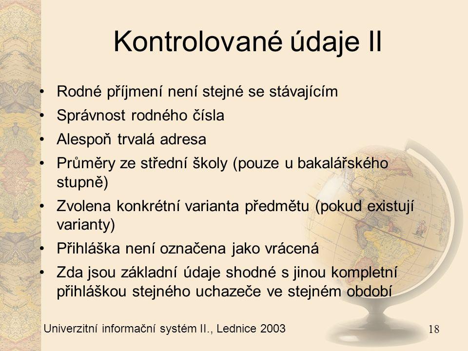 19 Univerzitní informační systém II., Lednice 2003 Děkuji za pozornost. Dotazy ?