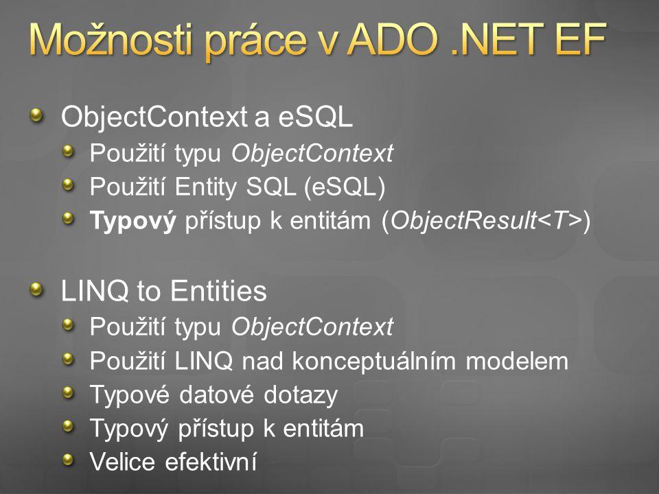 Entita složená z dat více tabulek Komplexní vlastnosti Použití uložených procedur na aktualizaci dat Asociace 1..