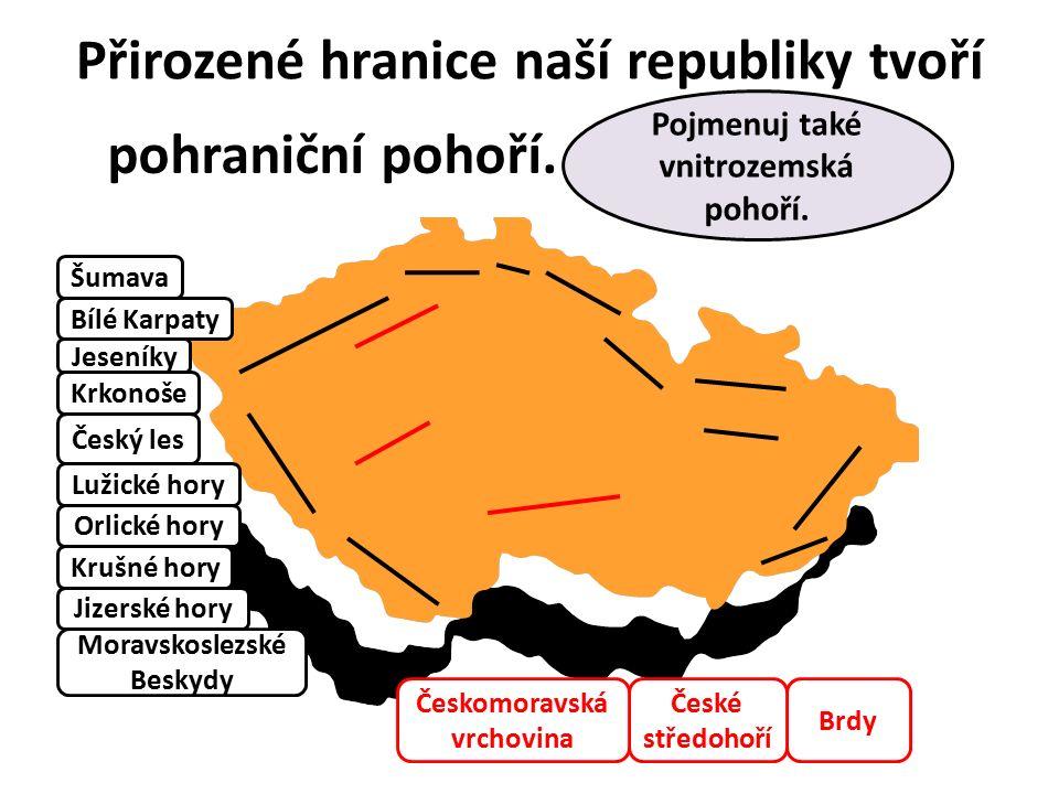 Přirozené hranice naší republiky tvoří převážně vysočiny.