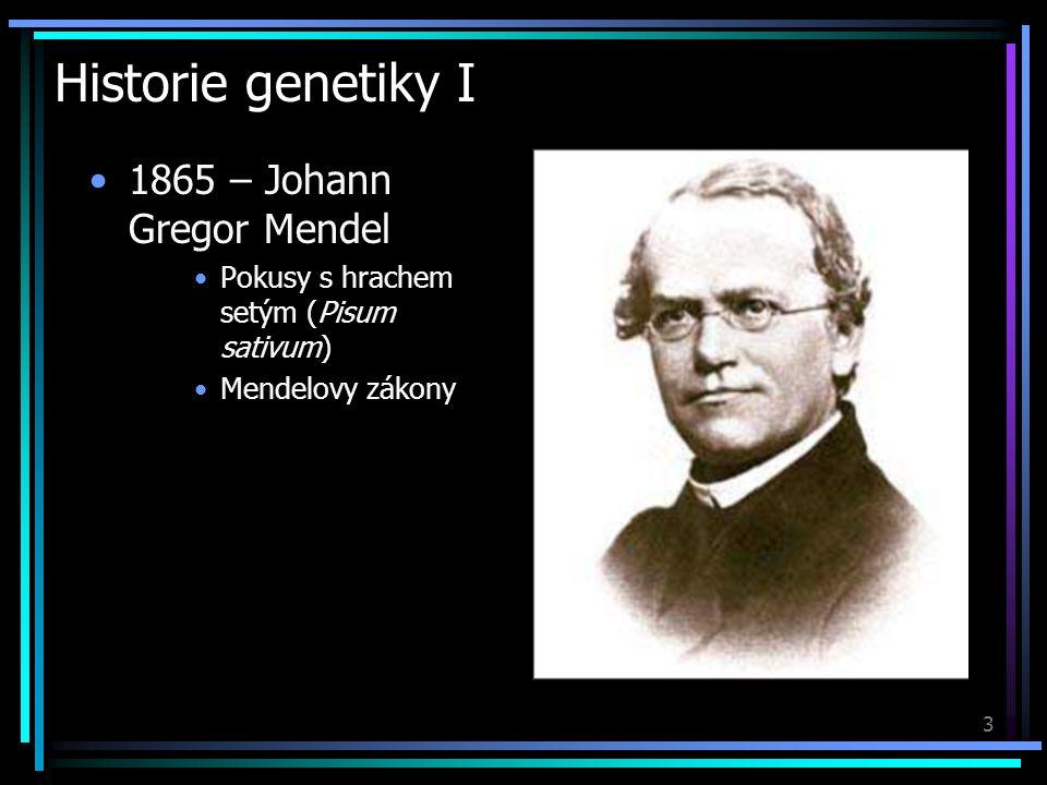 4 Historie genetiky II 1953 – James D.Watson & Francis H.