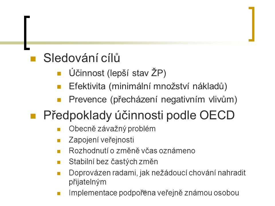 Aplikace různých nástrojů politiky ŽP 50 Žádná regulace Administrativní nástroje Ekonomické nástroje