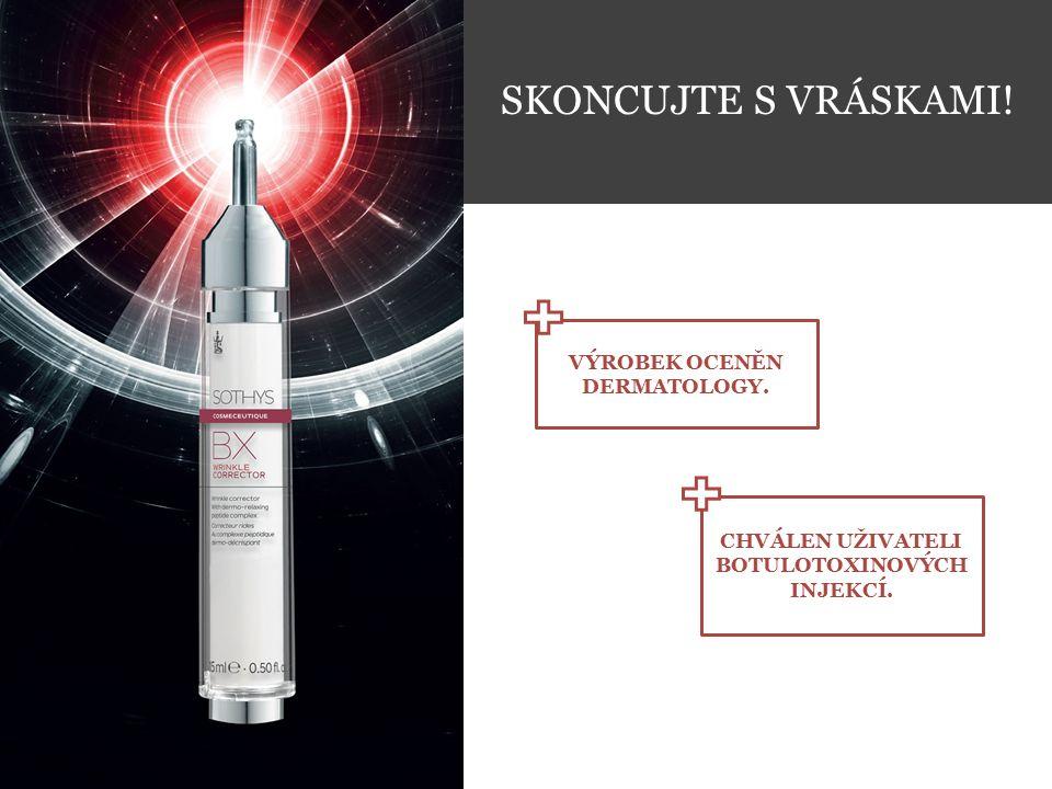 ZLEPŠUJE účinnost injekce u 87 % případů.* PRODLUŽUJE účinnost injekce u 63 % případů.* SNIŽUJE viditelnost mimických vrásek 80% spokojenost.** ODDALUJE aplikaci příští injekce* POZOROVACÍ KLINICKÁ STUDIE POD KONTROLOU LÉKAŘŮ– DERMATOLOGŮ PROVEDENÁ NA ŽENÁCH, KTERÝM BYLA APLIKOVÁNA INJEKCE BOTULOTOXINU.