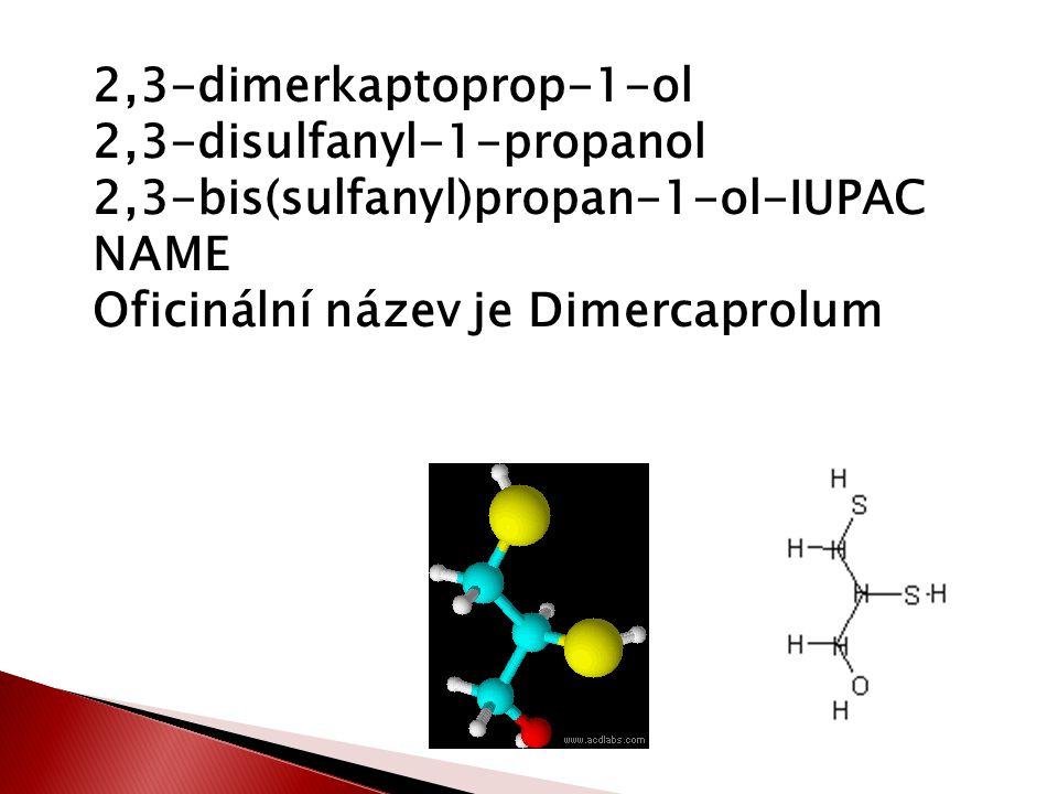 Dimercaprolum se používá jako antidotum při otravě arzenem (As) a jinými těžkými kovy.