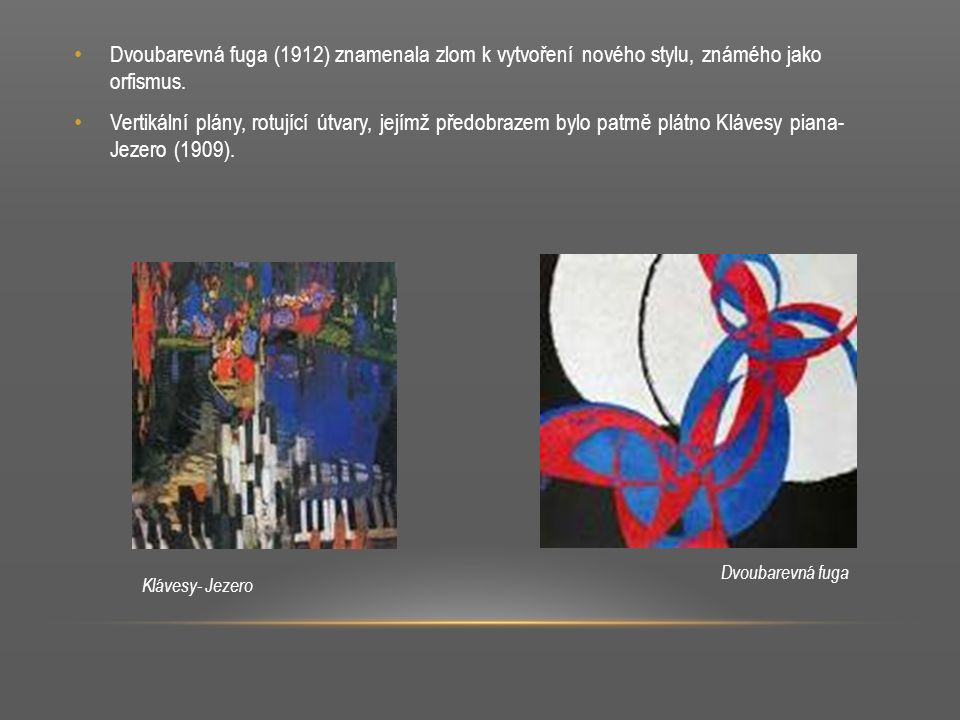 Grafické lineární prvky i barva se pak zcela osamostatnily Kupka zde uvažuje na propojení malby s architekturou, obrací se k dórskému sloupu, vertikále.
