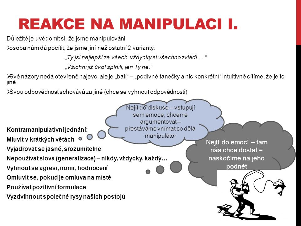 REAKCE NA MANIPULACI II.1. možnost Nereagovat/ignorovat nepříjemnou poznámku 2.