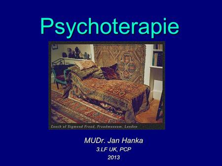 Psychoterapie MUDr. Jan Hanka 3.LF UK, PCP 2013.