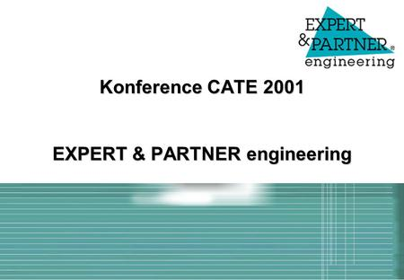 Konference CATE 2001 EXPERT & PARTNER engineering.