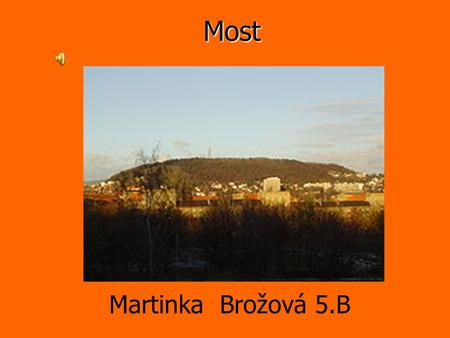 Most Martinka Brožová 5.B.