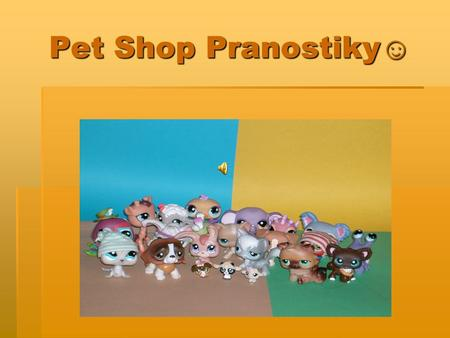 Pet Shop Pranostiky☺.