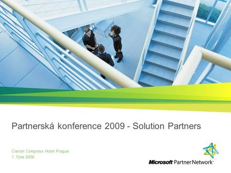 Partnerská konference 2009 - Solution Partners Clarion Congress Hotel Prague 1. října 2009.