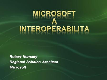 Robert Hernady Regional Solution Architect Microsoft.