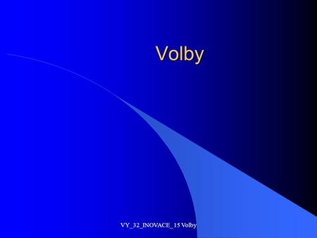 Volby VY_32_INOVACE_ 15 Volby.