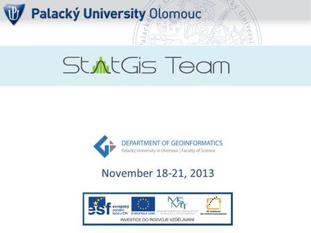 November 18-21, 2013. Palacký University Olomouc est. 1573 23,000 students 2,500 employees  Sts. Cyril and Methodius Faculty of Theology  Faculty of.