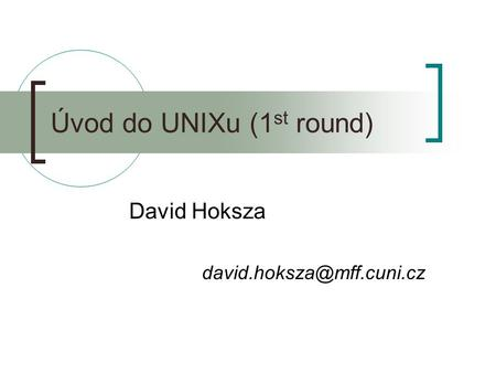 Úvod do UNIXu (1st round)