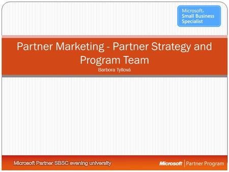 Partner Marketing - Partner Strategy and Program Team Barbora Tyllová.