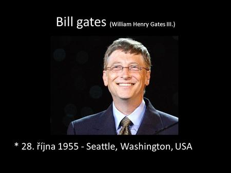 Bill gates (William Henry Gates III.)