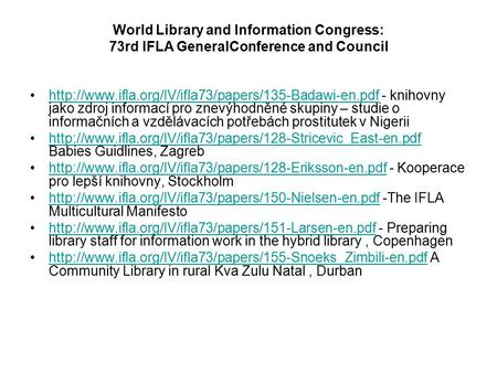 World Library and Information Congress: 73rd IFLA GeneralConference and Council  - knihovny jako.