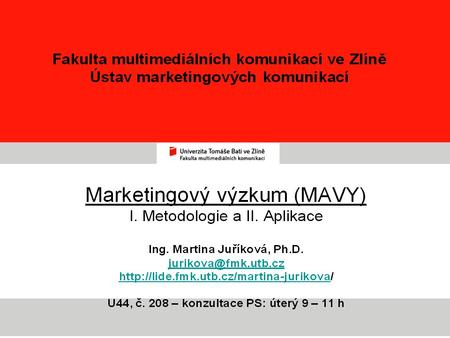 Ústav marketingových komunikací b. Workshop Josefa Vojty: Neuromarketing, FMK.