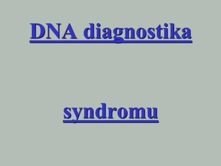 DNA diagnostika syndromu. prodlouženého QT intervalu intervalu.