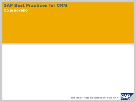 SAP Best Practices for CRM Co je nového. © SAP 2010 / Strana 2 SAP Best Practices for Customer Relationship Management obsahují předkonfigurované podnikové.