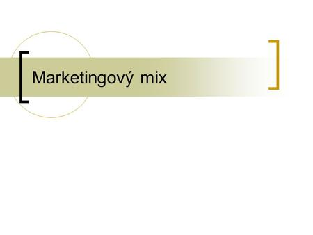 Marketingový mix.