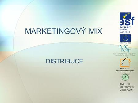 MARKETINGOVÝ MIX DISTRIBUCE.