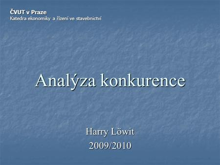 Analýza konkurence Harry Löwit 2009/2010