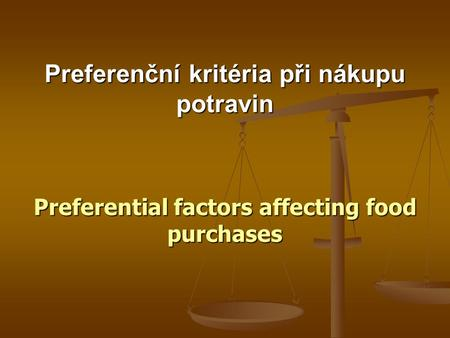 Preferenční kritéria při nákupu potravin Preferential factors affecting food purchases.