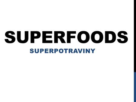 Superfoods superpotraviny.
