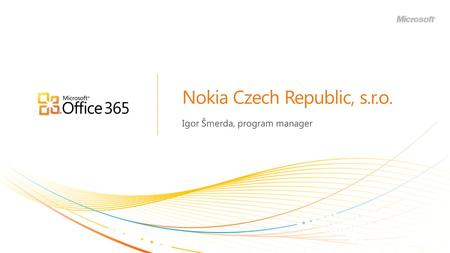 Nokia Czech Republic, s.r.o. Igor Šmerda, program manager.