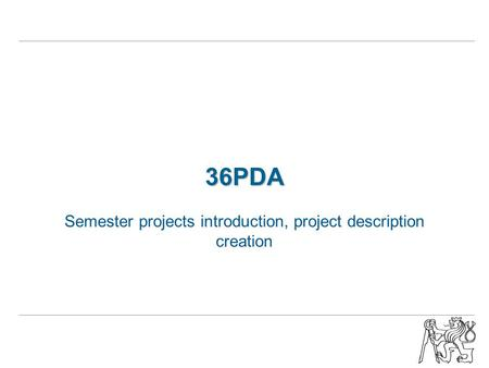 36PDA Semester projects introduction, project description creation.