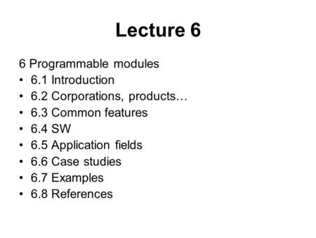Lecture 6 6 Programmable modules 6.1 Introduction