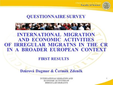 INTERNATIONAL MIGRATION AND ECONOMIC ACTIVITIES OF IRREGULAR MIGRANTS 1 QUESTIONNAIRE SURVEY INTERNATIONAL MIGRATION AND ECONOMIC ACTIVITIES OF IRREGULAR.