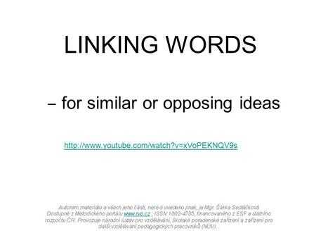 LINKING WORDS ‒ for similar or opposing ideas