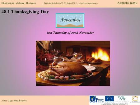 48.1 Thanksgiving Day last Thursday of each November